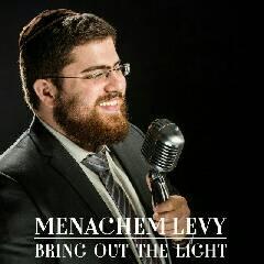 הבא את האור-מנחם לוי   |   Bring Out The Light-Menahem Levy